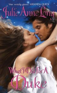 What I Did For a Duke with Bonus Material: Pennyroyal Green Series by Julie Anne Long