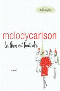 Let Them Eat Fruitcake (86 Bloomberg Place Series)      by     Melody Carlson