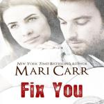 Fix You (Second Chances #1) by Mari Carr