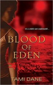 Blood of Eden      by     Tami Dane