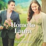 Home to Laura MARY SULLIVAN