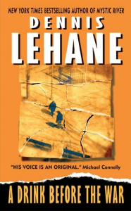 A Drink Before the War Dennis Lehane