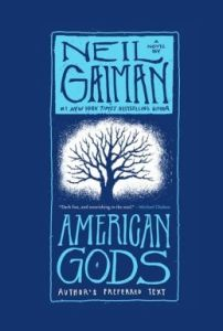 merican Gods: The Tenth Anniversary Edition: A Novel by Neil Gaiman