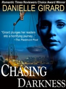 Chasing Darkness (A Taut Psychological Thriller) by Danielle Girard