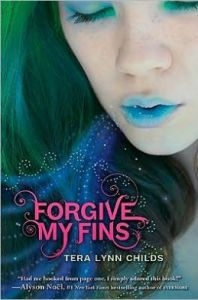 Forgive My Fins by Tera Lynn Childs