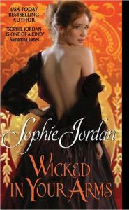Wicked in Your Arms: Forgotten Princesses  by     Sophie Jordan