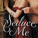 Seduce Me (Legend Hunters Series #1) Robyn DeHart