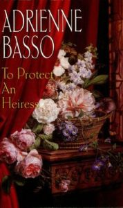 To Protect An Heiress   Adrienne Basso