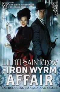 The Iron Wyrm Affair (Bannon and Clare Series #1)      by     Lilith Saintcrow