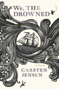 We, the Drowned by Carsten Jensen.