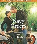 Navy Orders (Harlequin Super Romance Series #1865)      by     Geri Krotow