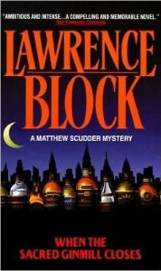 When the Sacred Ginmill Closes (Matthew Scudder Series #6) by Lawrence Block
