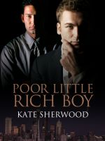 Poor Little Rich Boy Kate Sherwood