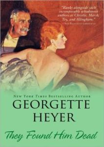 They Found Him Dead (Inspector Hannasyde Series #3) by Georgette Heyer