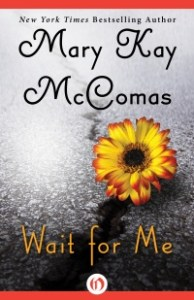 Wait for Me by Mary Kay McComas