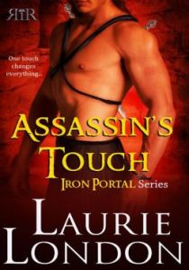 Assassin's Touch, Iron Portal #1 Laurie London