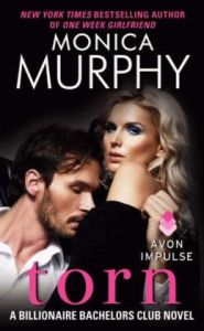 Torn (Billionaire Bachelors Club Series #2)  by Monica Murphy