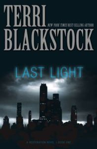 Last Light (Restoration Series #1) Terri Blackstock