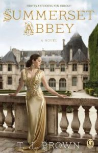 Summerset Abbey (Summerset Abbey Series #1) T. J. Brown