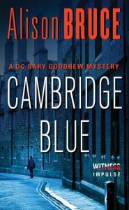 Cambridge Blue: A DC Gary Goodhew Mystery Alison Bruce