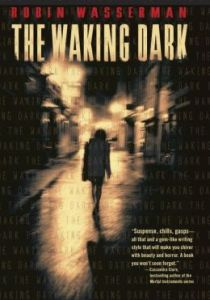 THE WAKING DARK by Robin Wasserman