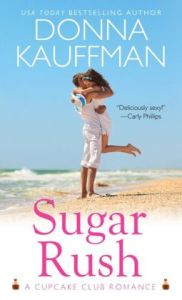 Sugar Rush (Cupcake Club Romance Series #1) by Donna Kauffman