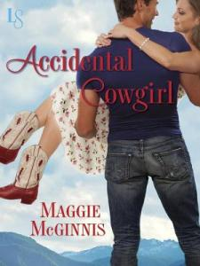 Accidental Cowgirl: A Loveswept Contemporary Romance Maggie McGinnis