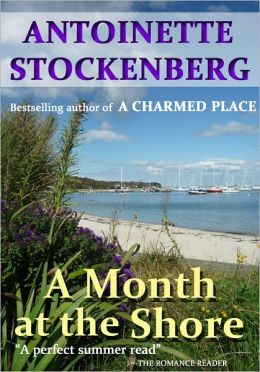 A Month at the Shore by Antoinette Stockenberg