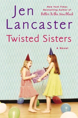 Twisted Sisters by Jen Lancaster