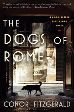 The Dogs of Rome: A Commissario Alec Blume Novel by Conor Fitzgerald
