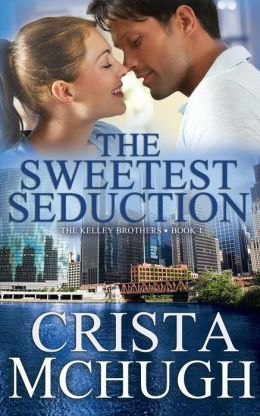 The Sweetest Seduction by Crista McHugh