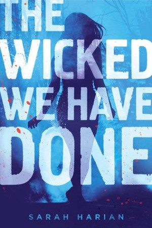 The Wicked We Have Done (Chaos Theory #1) by Sarah Harian