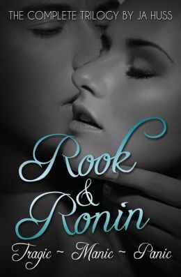 Rook and Ronin Omnibus Edition by J. a. Huss
