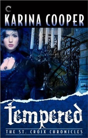 Tempered: Book Four of The St. Croix Chronicles  Karina Cooper