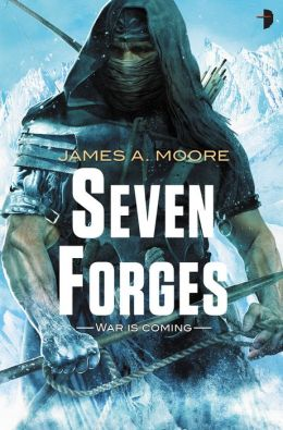 Seven Forges (Seven Forges Series #1) James A. Moore