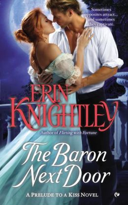 The Baron Next Door: A Prelude to a Kiss Novel by Erin Knightley