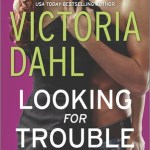 Looking for Trouble (Jackson: Girls' Night Out #1) by Victoria Dahl