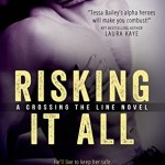 Risking It All Tessa Bailey