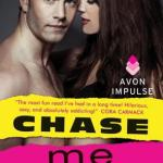 Chase Me (Broke and Beautiful #1) by Tessa Bailey