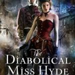 The Diabolical Miss Hyde: An Electric Empire Novelby Viola Carr