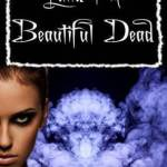 The Land of the Beautiful Dead by R. Lee Smith