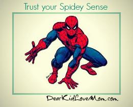 Relationships Trust your spidey sense