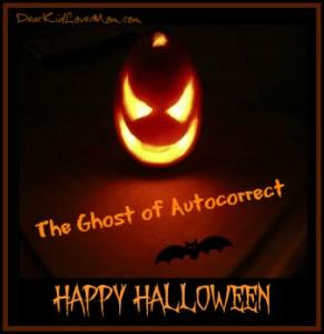 Halloween in college | The ghost of autocorrect DearKidLoveMom.com