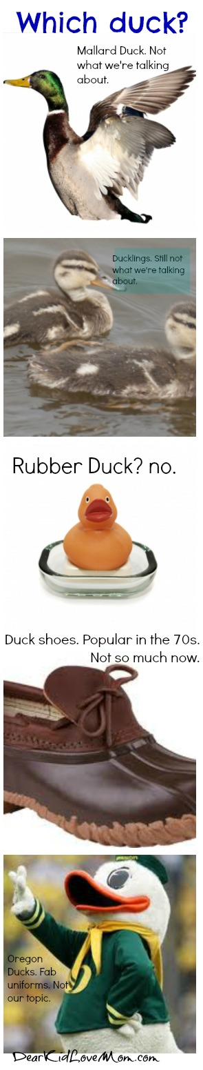 Which Duck are we talking about? DearKidLoveMom.com
