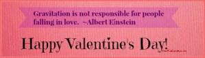 Gravitation is not responsible for people falling in love. Things you should probably know about Valentine's Day. DearKidLoveMom.com