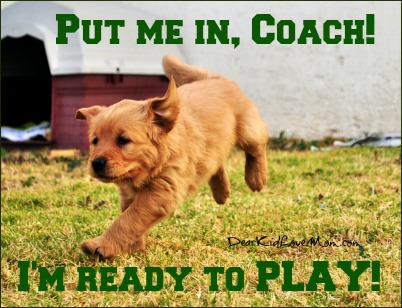 Put me in Coach! I'm ready to play! DearKidLoveMom.com