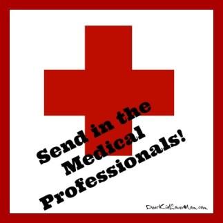 SEnd in the Medical Professionals DearKidLoveMom.com