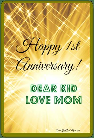 Happy 1st Anniversary! DearKidLoveMom.com
