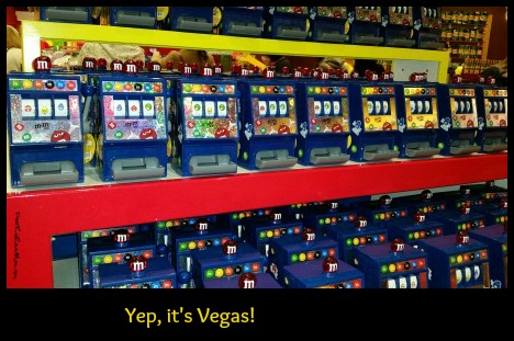 M&M slot machines. It's Vegas. DearKidLoveMom.com