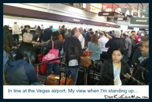 Standing in line at the Las Vegas Airport. DearKidLoveMom.com